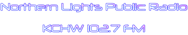 Northern Lights Public Radio KCHW 102.7 FM